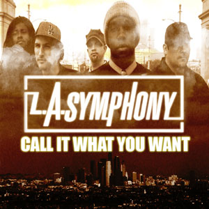 LA SYMPHONY - CALL IT WHAT YOU WANT