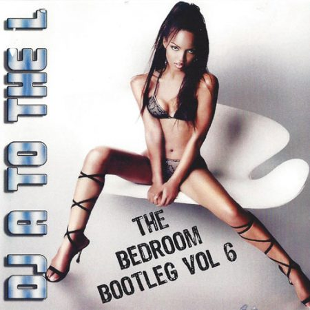 DJ A to the L - The Bedroom Bootleg Vol. 6