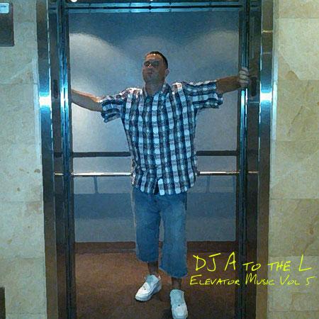 DJ A to the L - Elevator Music Volume 5