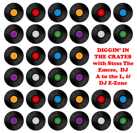 Diggin' In The Crates with Stess The Emcee, DJ A to the L and DJ E-Zone on Blazin'102.3
