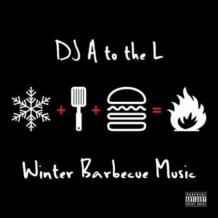 DJ A to the L - Winter Barbecue Music FRONT COVER