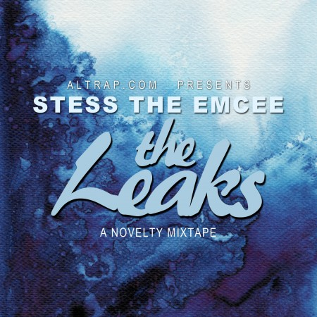 Stess The Emcee - The Leaks : A Novelty Mixtape