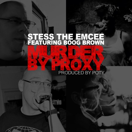 Stess The Emcee ft Boog Brown - Murder By Proxy