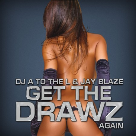 A to the L &#038; Jay Blaze - Get The Drawz Again