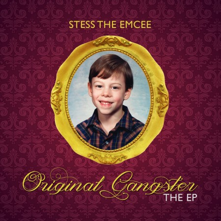 Stess The Emcee - Original Gangster The EP