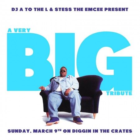 Diggin' In The Crates - 03/09/14 - The Notorious BIG Tribute