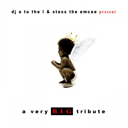 DJ A to the L & Stess The Emcee - A Very BIG Tribute