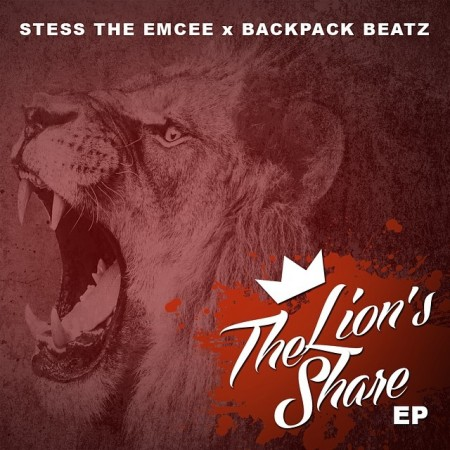 Stess The Emcee & Backpack Beatz - The Lion's Share EP