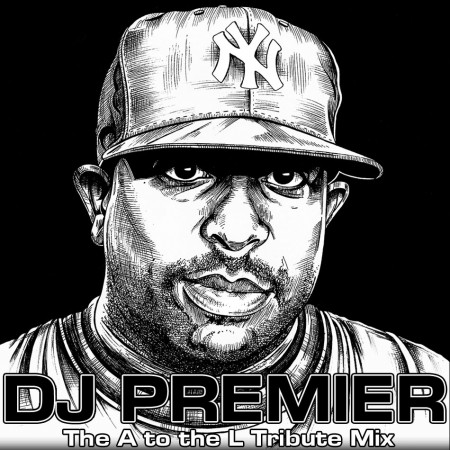 DJ A to the L – DJ Premier Tribute Mix