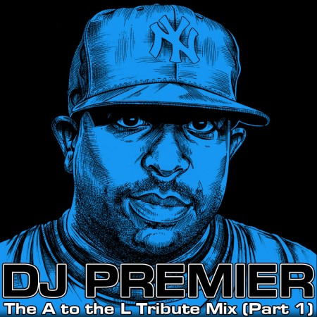 DJ A to the L - The DJ Premier Tribute Mix PART 1