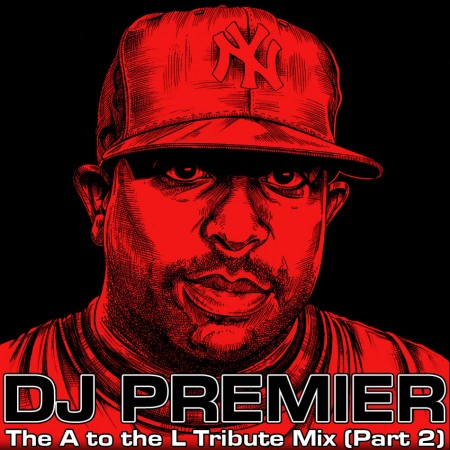 DJ A to the L - The DJ Premier Tribute Mix PART 2