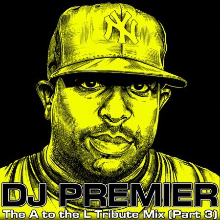 DJ A to the L - The DJ Premier Tribute Mix PART 3