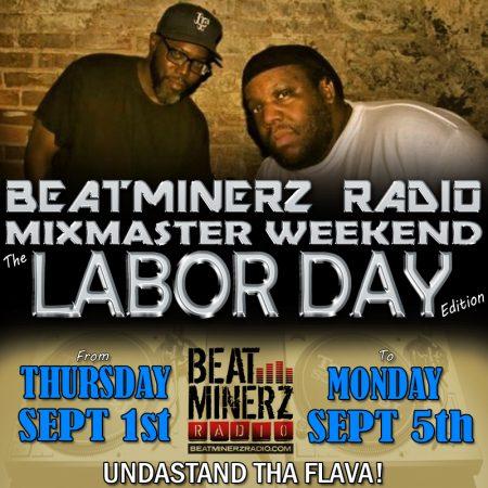Beatminerz Radio LABOR DAY Mixmaster Weekend