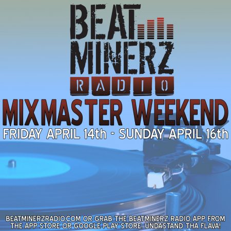 Beatminerz Radio April 2017 Mix Master Weekend