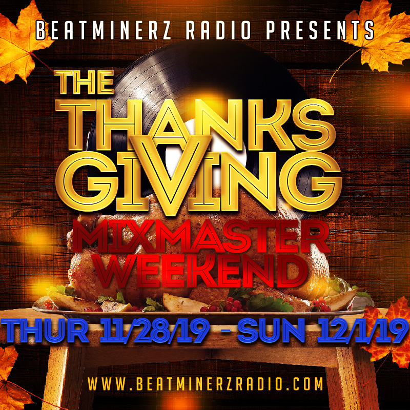 DJ A to the L - Thanksgiving Mixmaster Weekend 2019 on Beatminerz Radio