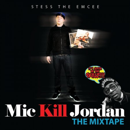 Stess The Emcee - Mic Kill Jordan : The Mixtape