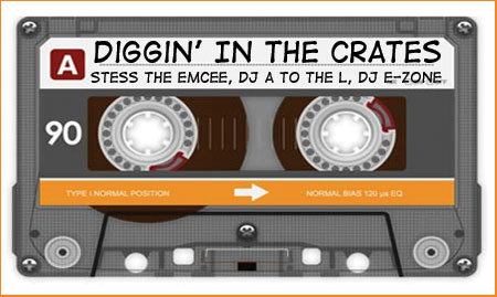 Diggin' In The Crates with Stess The Emcee, DJ A to the L, DJ E-Zone