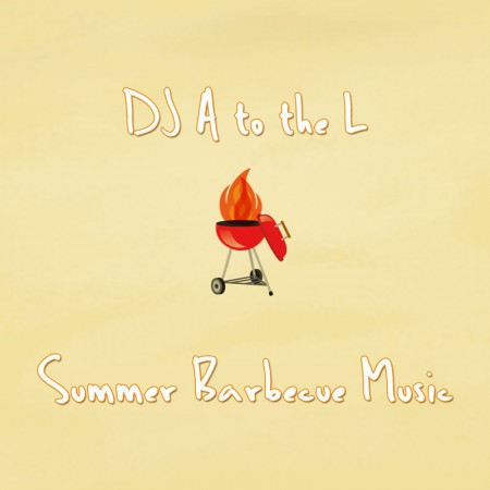 DJ A to the L - Summer Barbecue Music FRONT COVER