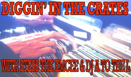 Diggin' In The Crates with DJ A to the L & Stess The Emcee