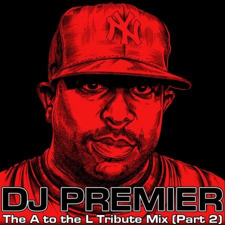 DJ A to the L - The DJ Premier Tribute Mix PART 2
