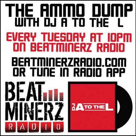The Ammo Dump with DJ A to the L on Beatminerz Radio