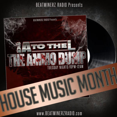 The Ammo Dump on Beatminerz Radio (HOUSE MUSIC MONTH)