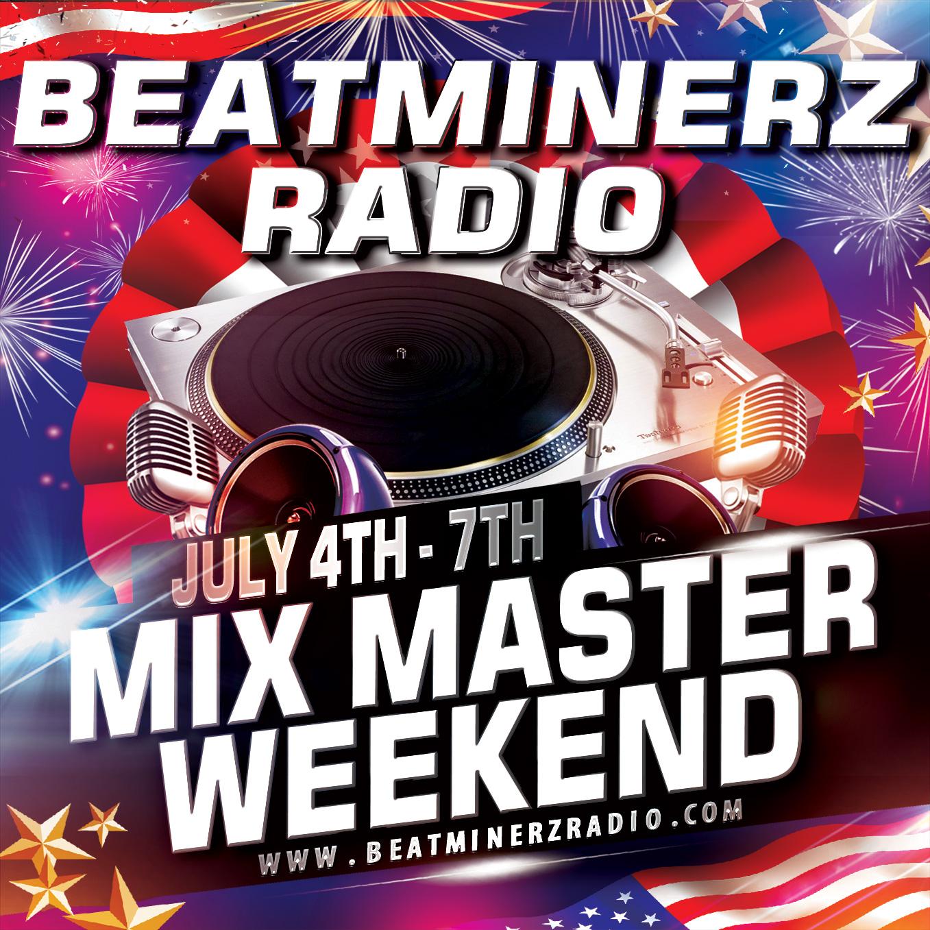 Beatminerz Radio July 4th 2019 Mixmaster Weekend